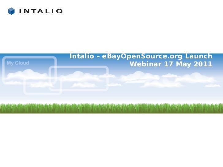 Intalio – eBayOpenSource.org Launch                Webinar 17 May 2011
