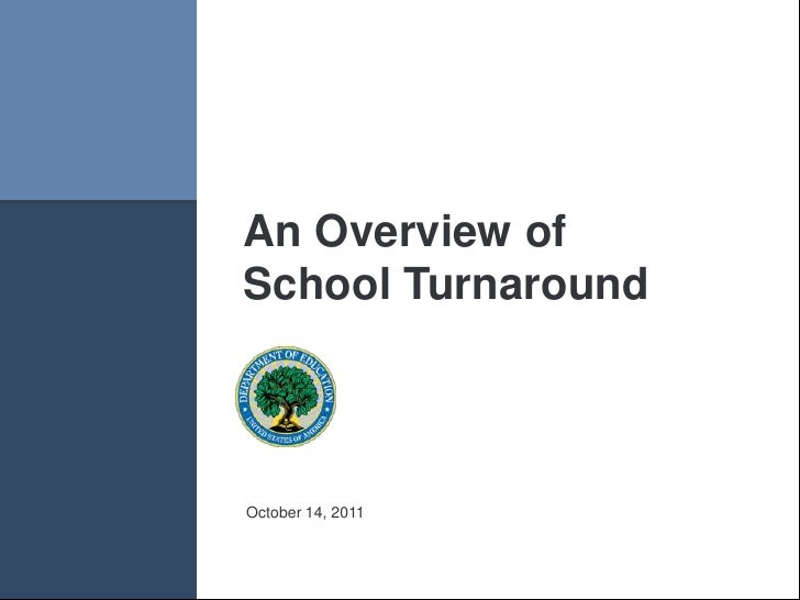 An Overview ofSchool TurnaroundOctober 14, 2011