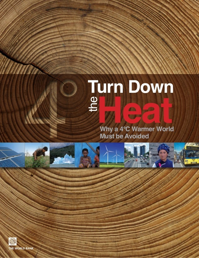 Turn down the heat: Why a 4 degree celsius warmer world must be avoided
