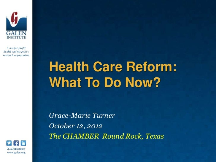 A not-for-profit health and tax policyresearch organization                         Health Care Reform:                   ...
