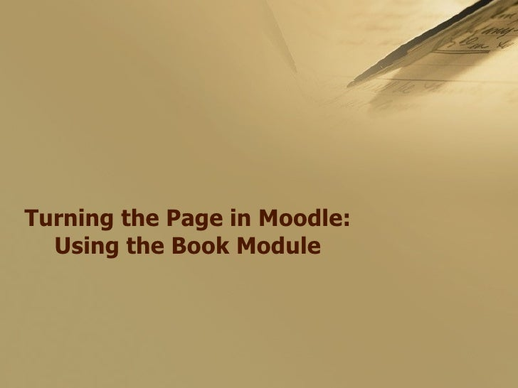 Turning the Page in Moodle: Using the Book Module