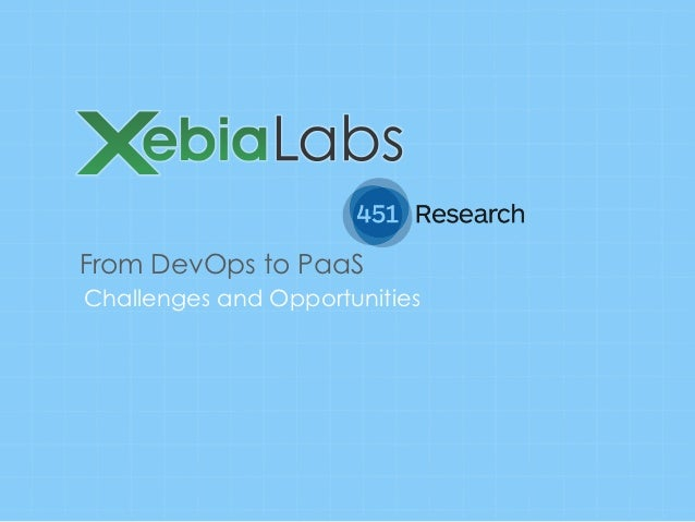 From DevOps to PaaSChallenges and Opportunities