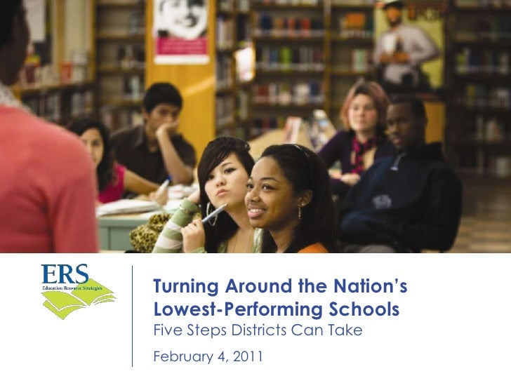 Turning Around the Nation'sLowest-Performing SchoolsFive Steps Districts Can Take February 4, 2011<br />April 2010<br />