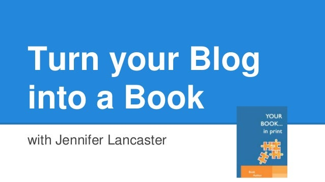 Turn your Blog into a Book with Jennifer Lancaster