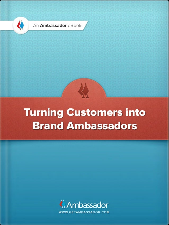An Ambassador eBookTurning Customers into Brand Ambassadors