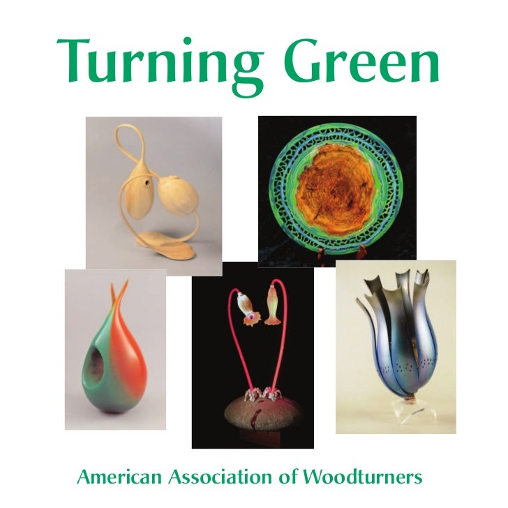 Turning GreenAmerican Association of Woodturners