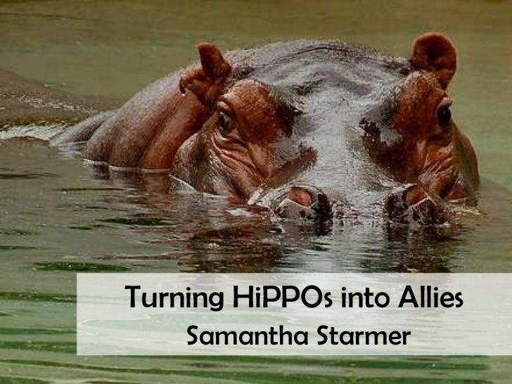 Turning HiPPOs into AlliesSamantha Starmer<br />