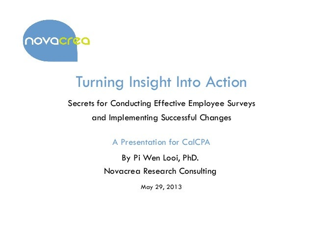 Turning Insight Into ActionSecrets for Conducting Effective Employee Surveysand Implementing Successful ChangesA Presentat...