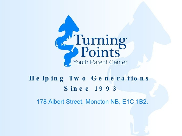 Helping Two Generations  Since 1993 178 Albert Street, Moncton NB, E1C 1B2,