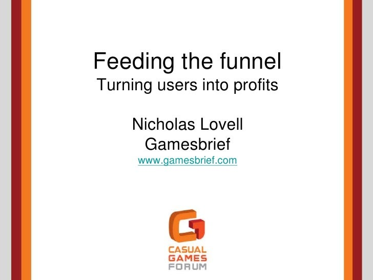Feeding the Funnel: Turning Users into Profits