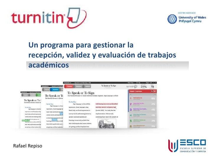 Un programa para gestionar la recepción, validez y evaluación de trabajos académicos<br />Rafael Repiso<br />