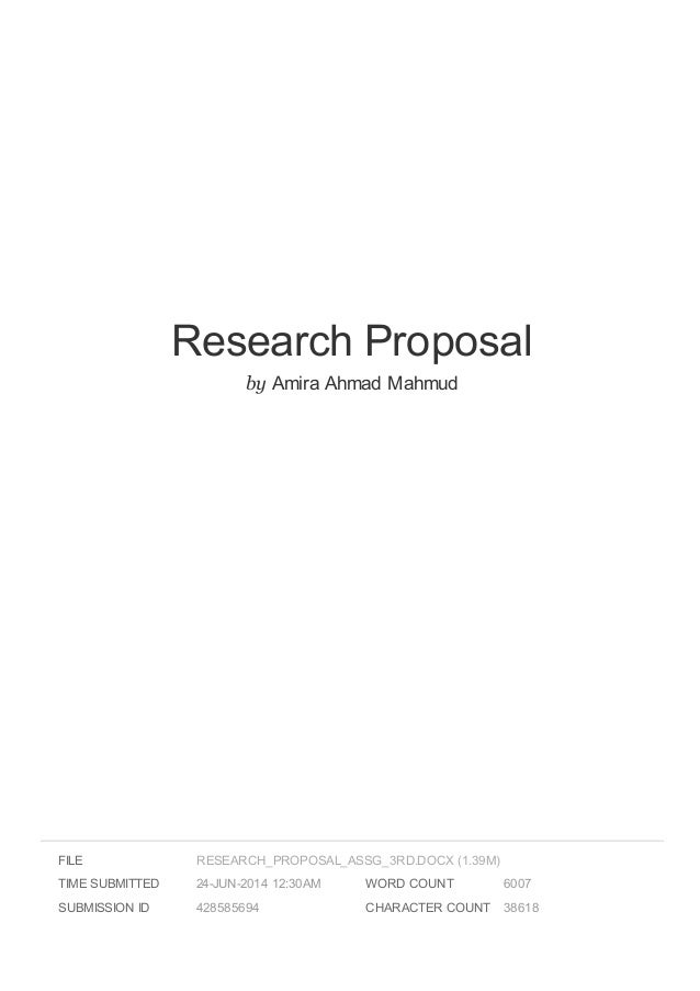 Research Proposal by Amira Ahmad Mahmud FILE TIME SUBMITTED 24-JUN-2014 12:30AM SUBMISSION ID 428585694 WORD COUNT 6007 CH...