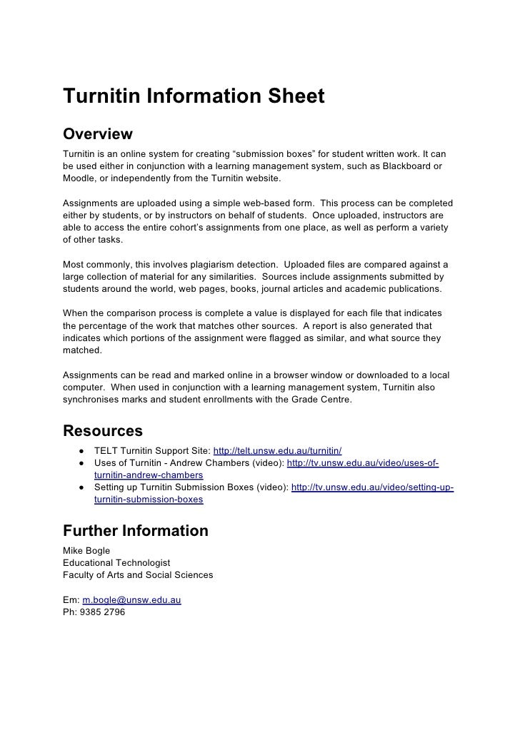 "Turnitin Information Sheet Overview Turnitin is an online system for creating ""submission boxes"" for student written work...."
