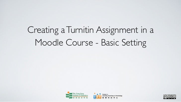 Creating a Turnitin Assignment in a Moodle Course - Basic Setting