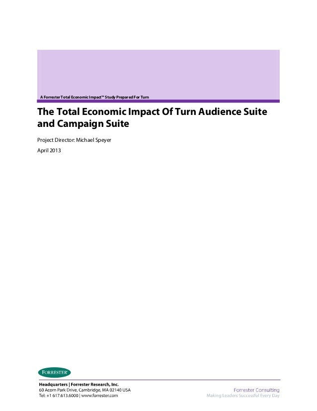 A Forrester Total Economic Impact™ Study Prepared For TurnThe Total Economic Impact Of Turn Audience Suiteand Campaign Sui...
