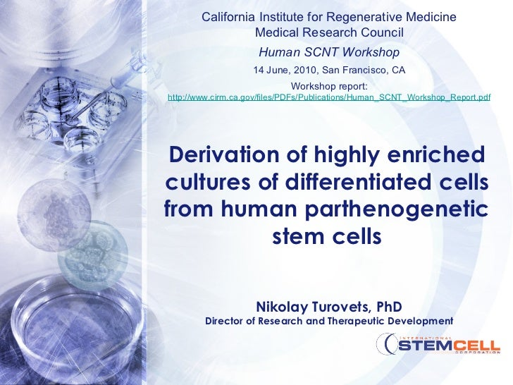 Derivation of highly enriched cultures of differentiated cells from human parthenogenetic stem cells California Institute ...