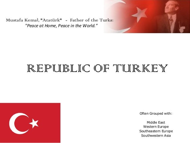 """Mustafa Kemal, """"Atatürk"""" - Father of the Turks: """"Peace at Home, Peace in the World.""""  REPUBLIC OF TURKEY Often Grouped wit..."""