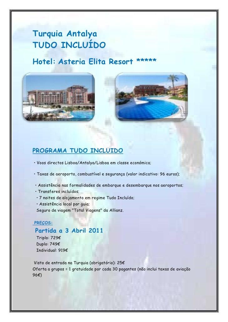 -670560-499745Turquia Antalya TUDO INCLUÍDO<br />Hotel: Asteria Elita Resort *****<br />276733031115-31623031115109156514...
