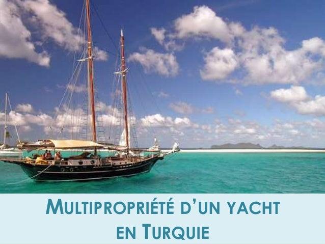 MULTIPROPRIÉTÉ D'UN YACHT EN TURQUIE