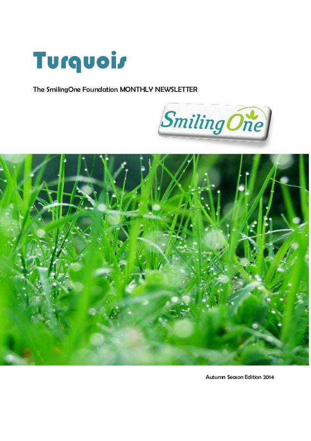Turquois The SmilingOne Foundation MONTHLY NEWSLETTER Autumn Season Edition 2014