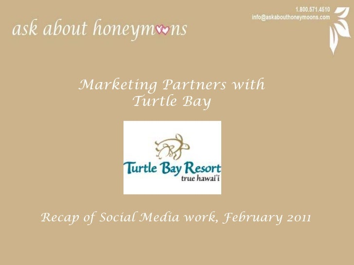 Marketing Partners with <br />Turtle Bay<br />Recap of Social Media work, February 2011<br />