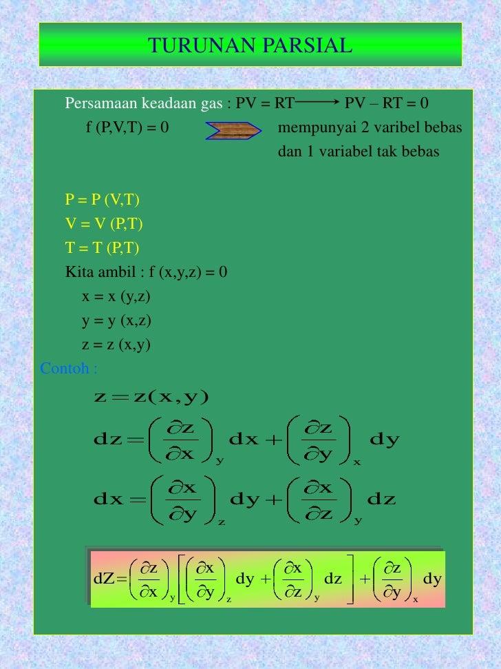 TURUNAN PARSIAL<br />Persamaan keadaan gas : PV = RT         PV – RT = 0 <br />     f (P,V,T) = 0           mempunyai ...
