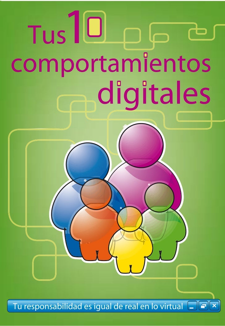 PrólogoCon el fin de promover un uso sano, seguro y cons-tructivo de las nuevas Tecnologías de la Informacióny las Comunic...