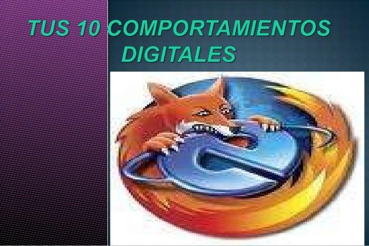 Tus 10 comportamientos digitales