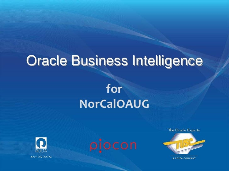 Oracle Business Intelligence             for         NorCalOAUG