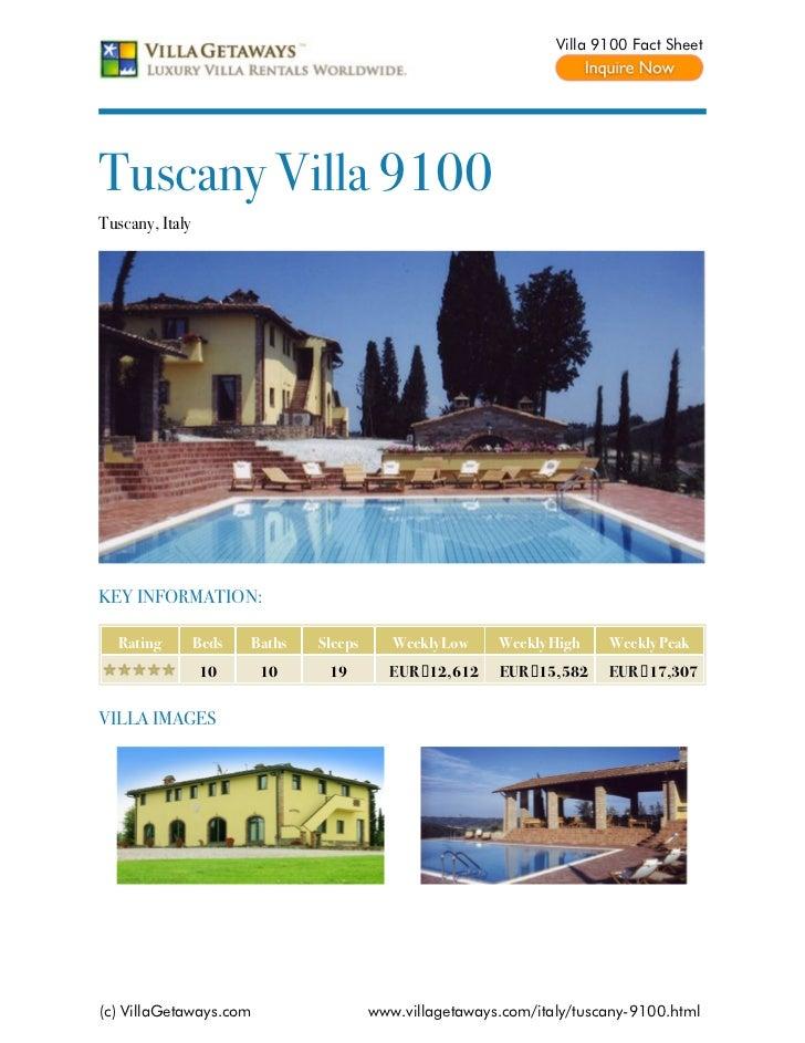 Villa 9100 Fact SheetTuscany Villa 9100Tuscany, ItalyKEY INFORMATION:  Rating         Beds   Baths   Sleeps      Weekly Lo...
