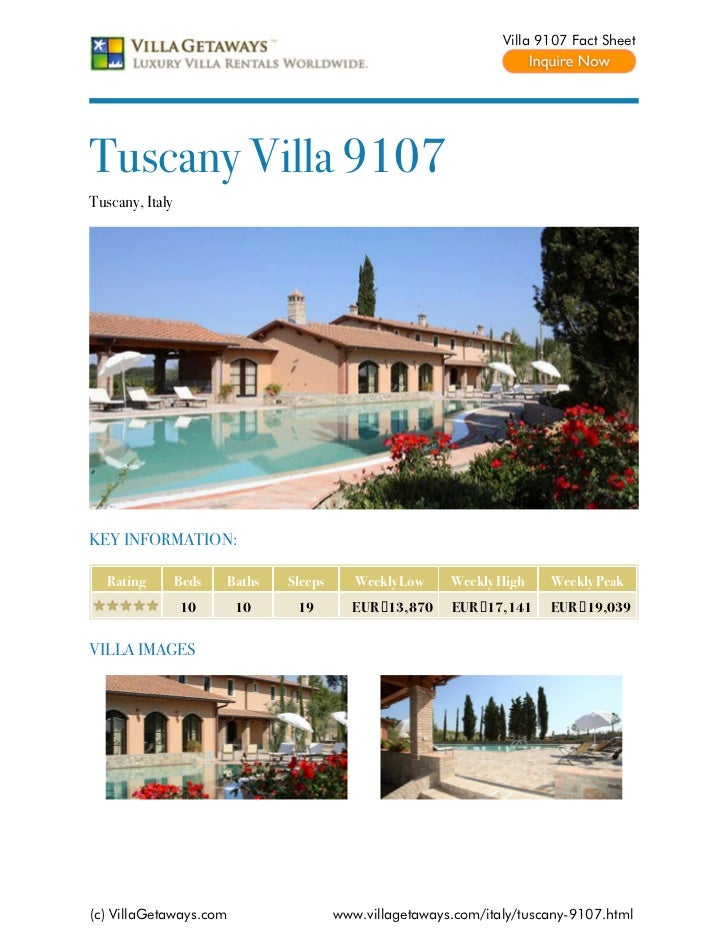 Villa 9107 Fact SheetTuscany Villa 9107Tuscany, ItalyKEY INFORMATION:  Rating         Beds   Baths   Sleeps      Weekly Lo...