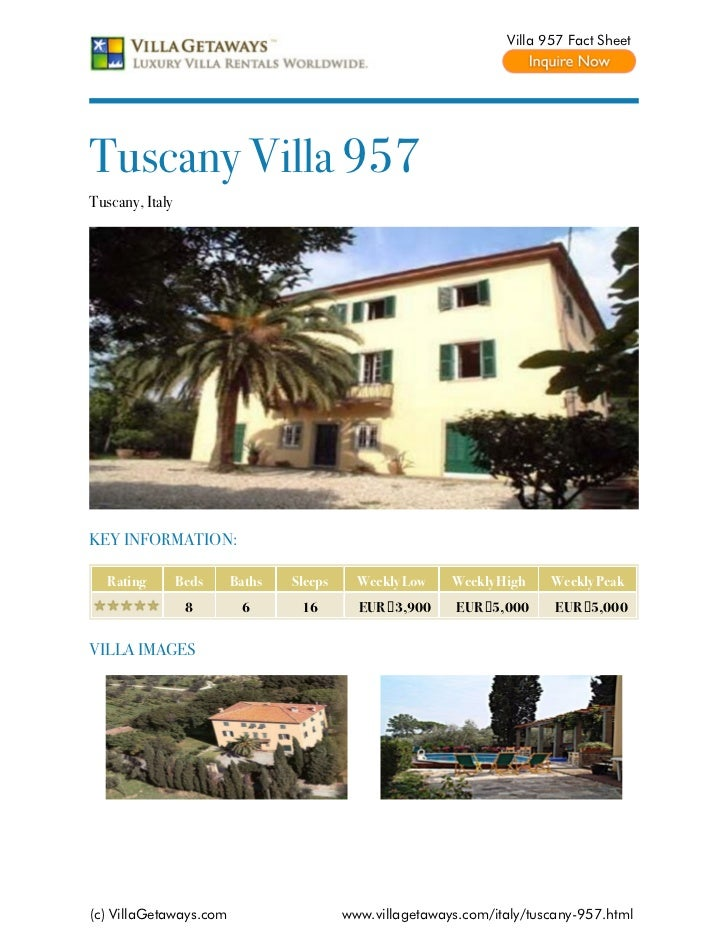 Villa 957 Fact SheetTuscany Villa 957Tuscany, ItalyKEY INFORMATION:   Rating        Beds   Baths   Sleeps     Weekly Low  ...