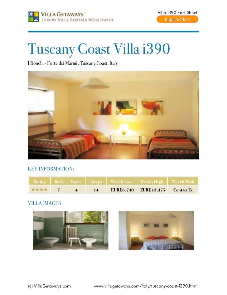 Villa i390 Fact SheetTuscany Coast Villa i390I Ronchi - Forte dei Marmi, Tuscany Coast, ItalyKEY INFORMATION:  Rating     ...