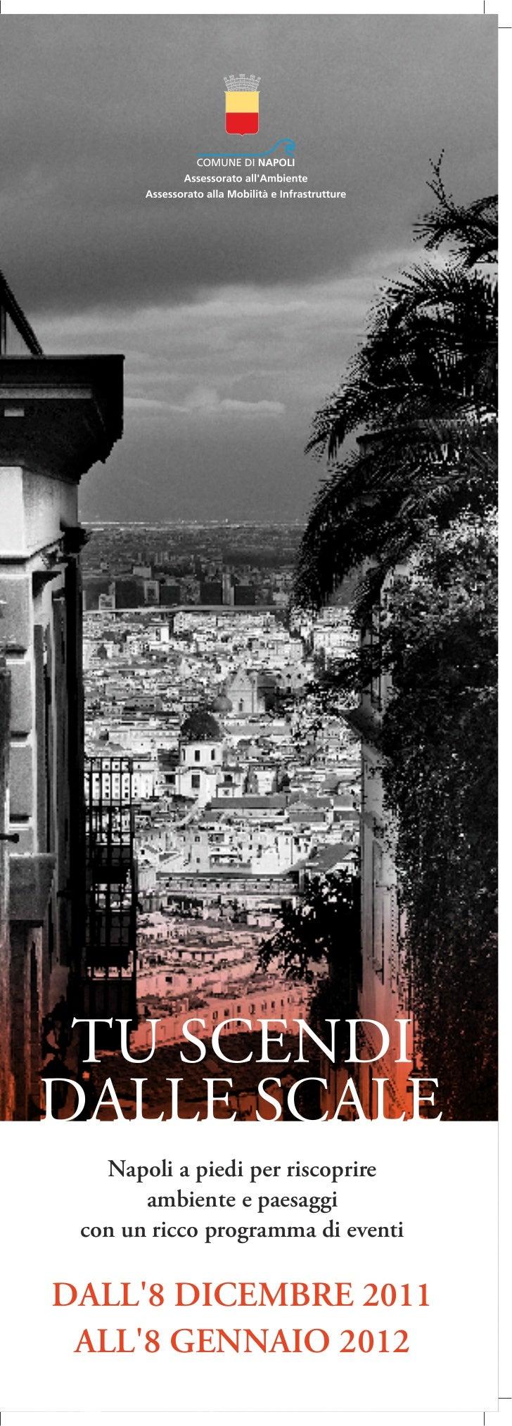 Napoli a.piedi per riscoprire       ambiente.e paesaggi con un ricco.programma di eventiDALL8 DICEMBRE 2011 ALL8 GENNAIO 2...