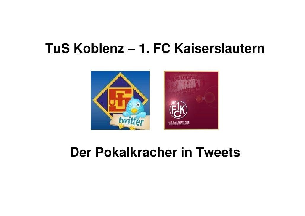TuS Koblenz – 1. FC Kaiserslautern   Der Pokalkracher in Tweets