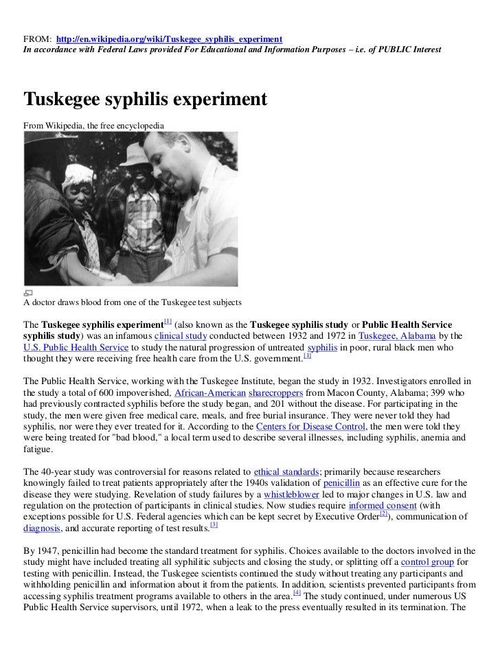 FROM: http://en.wikipedia.org/wiki/Tuskegee_syphilis_experimentIn accordance with Federal Laws provided For Educational an...