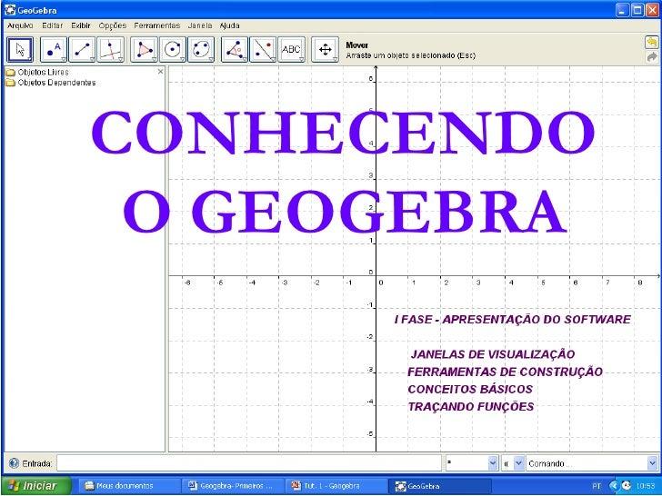 CONHECENDO O GEOGEBRA<br />