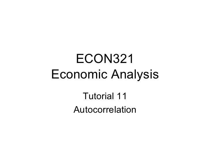 ECON321 Economic Analysis Tutorial 11 Autocorrelation