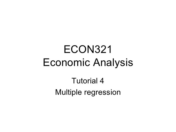ECON321 Economic Analysis Tutorial 4 Multiple regression