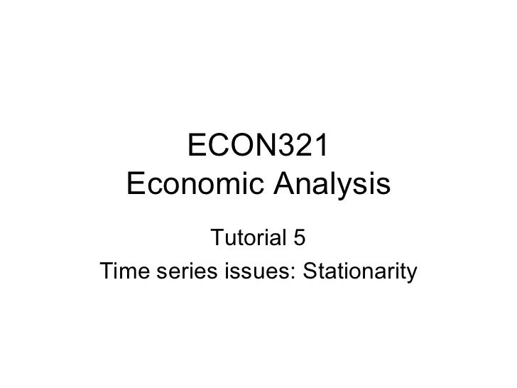 ECON321 Economic Analysis Tutorial 5 Time series issues: Stationarity