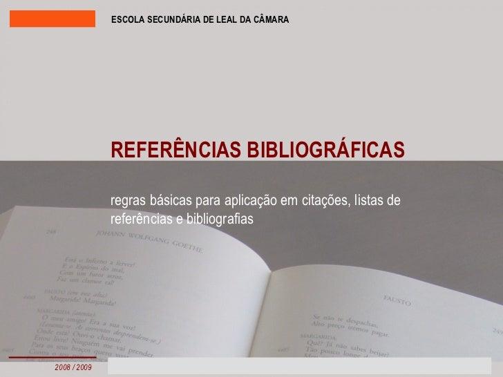 REFERÊNCIAS BIBLIOGRÁFICAS regras básicas para aplicação em citações, listas de referências e bibliografias