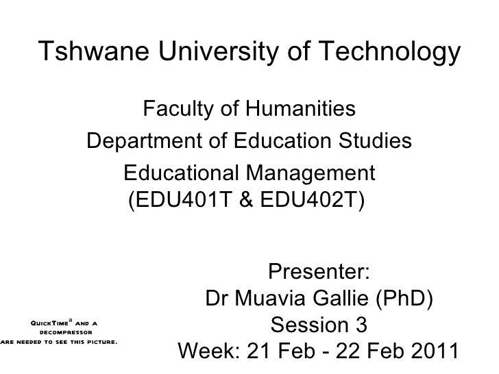 Tshwane University of Technology Faculty of Humanities Department of Education Studies Educational Management (EDU401T & E...