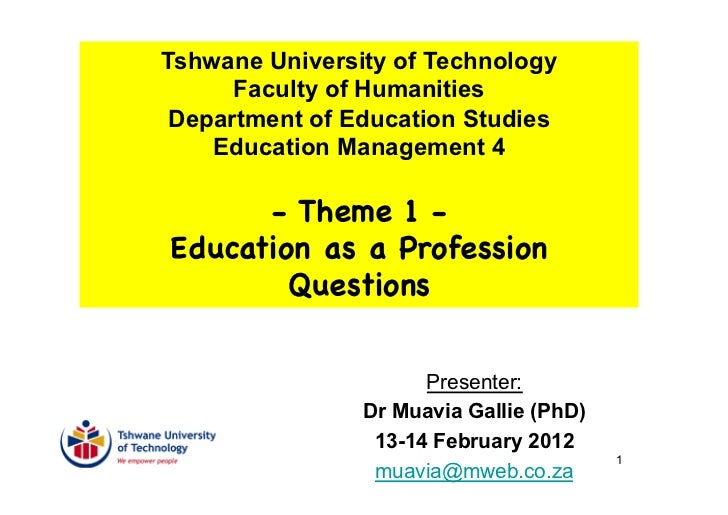 Tshwane University of Technology      Faculty of Humanities Department of Education Studies    Education Management 4     ...