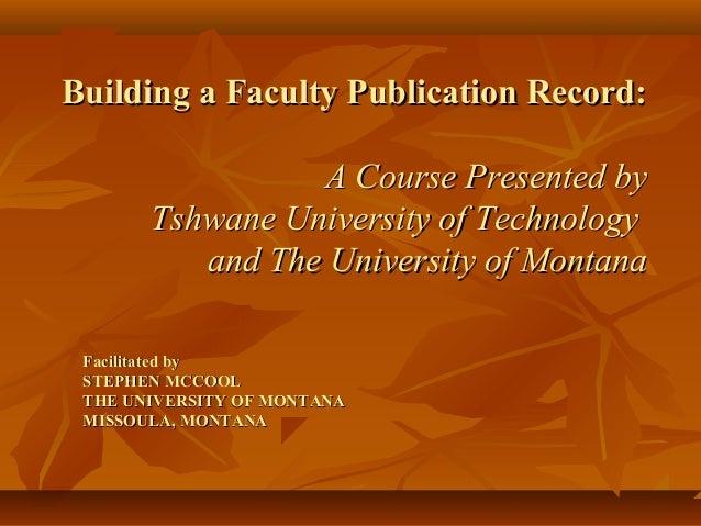 Facilitated byFacilitated bySTEPHEN MCCOOLSTEPHEN MCCOOLTHE UNIVERSITY OF MONTANATHE UNIVERSITY OF MONTANAMISSOULA, MONTAN...