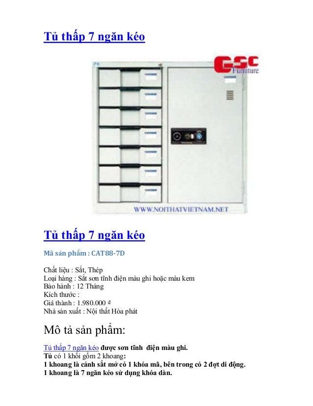 Tủ thấp 7 ngăn kéoTủ thấp 7 ngăn kéoMã sản phẩm : CAT88-7DChất liệu : Sắt, ThépLoại hàng : Sắt sơn tĩnh điện màu ghi hoặc ...