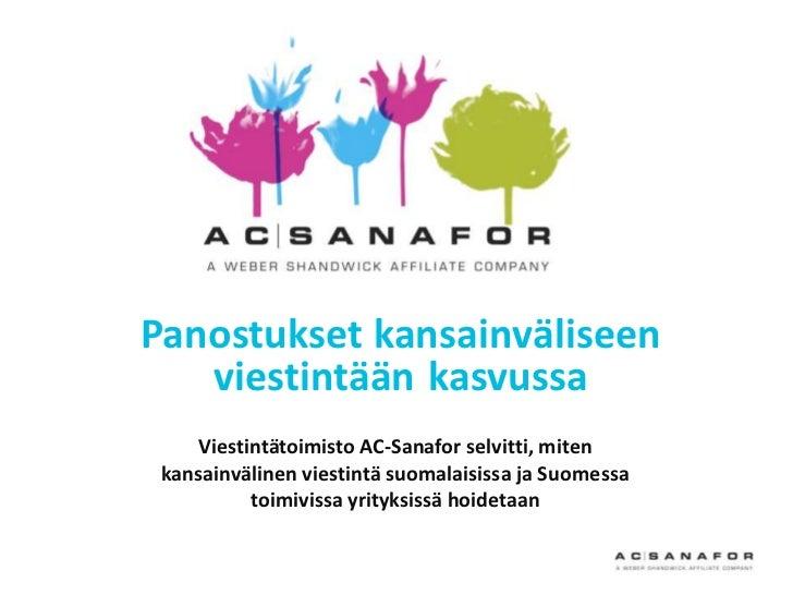 Panostukset kansainväliseen   viestintään kasvussa    Viestintätoimisto AC-Sanafor selvitti, miten kansainvälinen viestint...