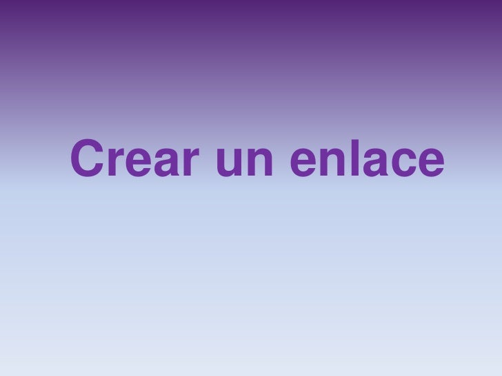 Tutorial para crear enlaces