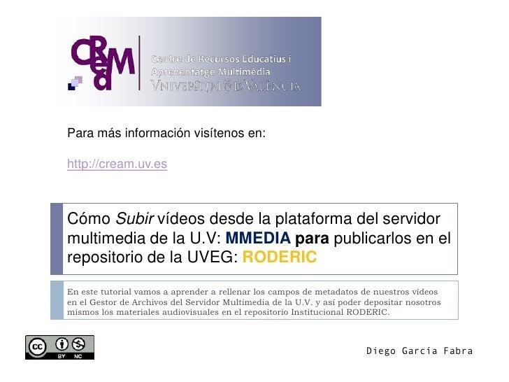 Tutorial para indexar vídeos en el repositorio de la U.V: RODERIC, desde MMEDIA.