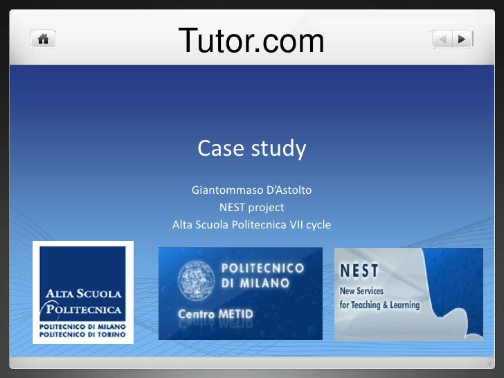 Tutor.com<br />Case study<br />Giantommaso D'Astolto<br />NEST project<br />Alta ScuolaPolitecnica VII cycle<br />