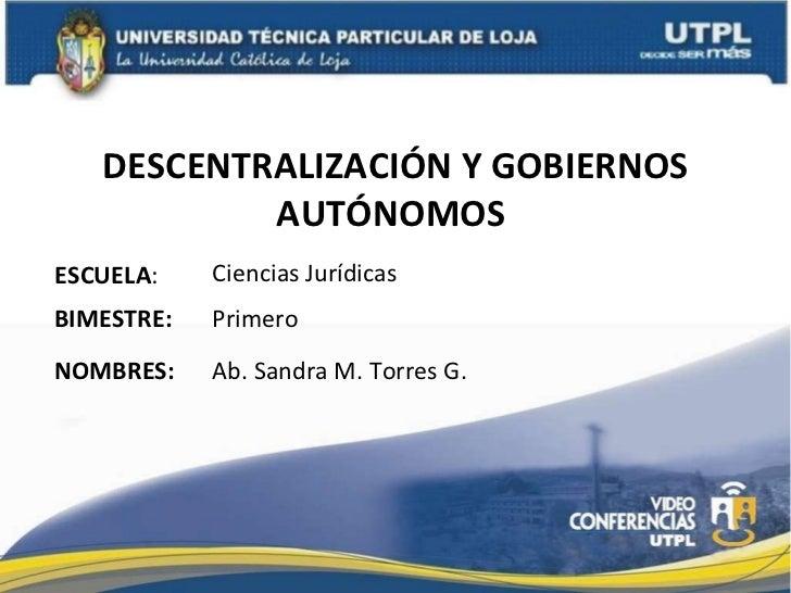 DESCENTRALIZACION Y GOBIERNOS AUTONOMOS (I Bimestre Abril Agosto 2011)